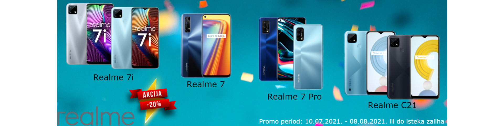 Realme -20% 10.07.2021. - 08.08.2021.